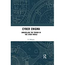 Cyber Enigma: Unravelling the Terror in the Cyber World (English Edition)