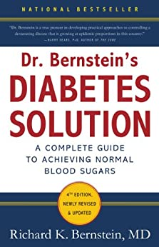 """""""Dr. Bernstein's Diabetes Solution: The Complete Guide to Achieving Normal Blood Sugars (English Edition)"""",作者:[Bernstein, Richard K.]"""