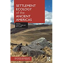 Settlement Ecology of the Ancient Americas (Routledge Archaeology of the Ancient Americas) (English Edition)