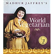 Madhur Jaffrey's World Vegetarian: More Than 650 Meatless Recipes from Around the World: A Cookbook (English Edition)