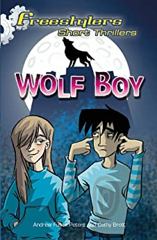 """""""Wolf Boy (Freestylers: Short Thriller Book 2) (English Edition)"""",作者:[Fusek Peters, Andrew]"""