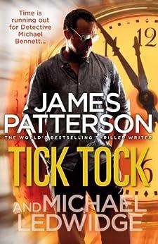 """Tick Tock: (Michael Bennett 4). A pacey New York crime thriller (English Edition)"",作者:[Patterson, James]"