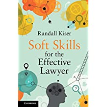 Soft Skills for the Effective Lawyer (English Edition)