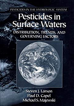 """""""Pesticides in Surface Waters: Distribution, Trends, and Governing Factors (Pesticides in the Hydrologic System, Vol 3) (English Edition)"""",作者:[Larson, Steven J.]"""
