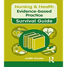 Nursing & Health Survival Guide: Evidence Based Practice (Nursing and Health Survival Guides) (English Edition)
