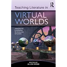 Teaching Literature in Virtual Worlds: Immersive Learning in English Studies (English Edition)