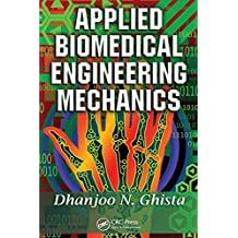 Applied Biomedical Engineering Mechanics (English Edition)