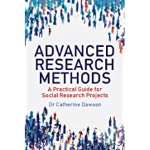 Advanced Research Methods: A Practical Guide for Social Research Projects (How to) (English Edition)