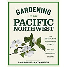 Gardening in the Pacific Northwest: The Complete Homeowner's Guide (English Edition)