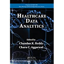 Healthcare Data Analytics (Chapman & Hall/CRC Data Mining and Knowledge Discovery Series Book 36) (English Edition)