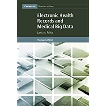 Electronic Health Records and Medical Big Data: Law and Policy (Cambridge Bioethics and Law Book 32) (English Edition)