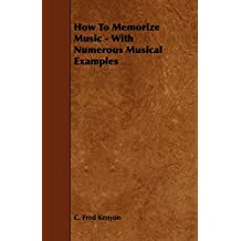How To Memorize Music - With Numerous Musical Examples (English Edition)