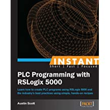 Instant PLC Programming with RSLogix 5000 (English Edition)