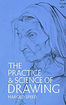 """""""The Practice and Science of Drawing (Dover Art Instruction) (English Edition)"""",作者:[Speed, Harold]"""