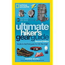 The Ultimate Hiker's Gear Guide, Second Edition: Tools and Techniques to Hit the Trail (English Edition)