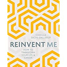 Reinvent Me: How to Transform Your Life & Career (English Edition)