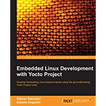 Embedded Linux Development with Yocto Project (English Edition)
