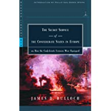 The Secret Service of the Confederate States in Europe: or, How the Confederate Cruisers Were Equipped (Modern Library War) (English Edition)