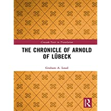 The Chronicle of Arnold of Lübeck (Crusade Texts in Translation) (English Edition)