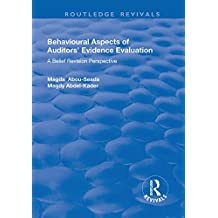 Behavioural Aspects of Auditors' Evidence Evaluation: A Belief Revision Perspective (English Edition)