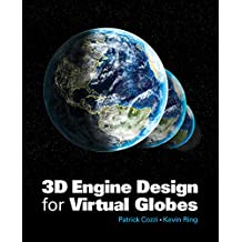 3D Engine Design for Virtual Globes (English Edition)