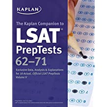 Kaplan Companion to LSAT PrepTests 62-71: Exclusive Data, Analysis & Explanations for 10 Actual, Official LSAT PrepTests Volume V (Kaplan Test Prep) (English Edition)