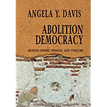 Abolition Democracy: Beyond Empire, Prisons, and Torture (Open Media Series) (English Edition)