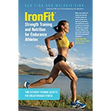 IronFit Strength Training and Nutrition for Endurance Athletes: Time Efficient Training Secrets for Breakthrough Fitness (English Edition)