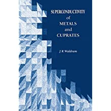 Superconductivity of Metals and Cuprates (English Edition)