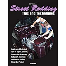 Street Rodding Tips and TechniquesHP1515: Hundreds of Technical Tips on Engine, Chassis, Suspension, Drivetrain,Bodywork, Electrical and Interior for Any Street Rod Project (English Edition)