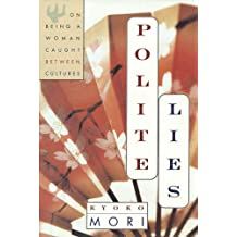 Polite Lies: On being a Woman Caught Between Cultures (English Edition)