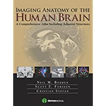 Imaging Anatomy of the Human Brain: A Comprehensive Atlas Including Adjacent Structures (English Edition)