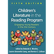 Children's Literature in the Reading Program, Fifth Edition: Engaging Young Readers in the 21st Century (English Edition)