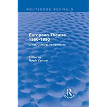 European Theatre 1960-1990 (Routledge Revivals): Cross-Cultural Perspectives (English Edition)