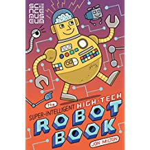 The Super-Intelligent, High-tech Robot Book (English Edition)