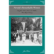 Nevada's Remarkable Women: Daughters, Wives, Sisters, and Mothers Who Shaped History (Remarkable American Women) (English Edition)