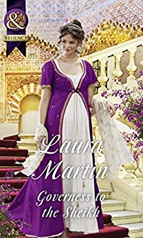 """""""Governess To The Sheikh (Mills & Boon Historical) (The Governess Tales, Book 2) (English Edition)"""",作者:[Martin, Laura]"""