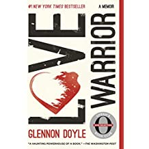 Love Warrior: A Memoir (English Edition)