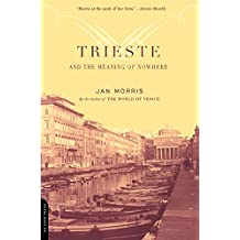 Trieste And The Meaning Of Nowhere (English Edition)