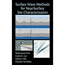Surface Wave Methods for Near-Surface Site Characterization (English Edition)