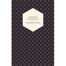 Travels in Switzerland (English Edition)