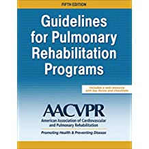 Guidelines for Pulmonary Rehabilitation Programs (English Edition)