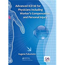 Advanced ICD-10 for Physicians Including Worker's Compensation and Personal Injury (English Edition)