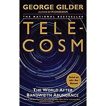 Telecosm: How Infinite Bandwidth Will Revolutionize Our World (English Edition)