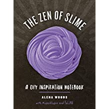 The Zen of Slime: A DIY Inspiration Notebook (English Edition)