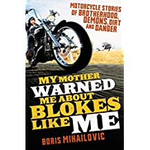 My Mother Warned Me About Blokes Like Me (English Edition)