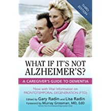 What If It's Not Alzheimer's?: A Caregiver's Guide To Dementia (English Edition)