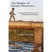 The Shadow of Kenyan Democracy: Widespread Expectations of Widespread Corruption (English Edition)