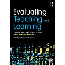 Evaluating Teaching and Learning: A practical handbook for colleges, universities and the scholarship of teaching (English Edition)