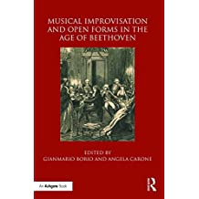 Musical Improvisation and Open Forms in the Age of Beethoven (English Edition)